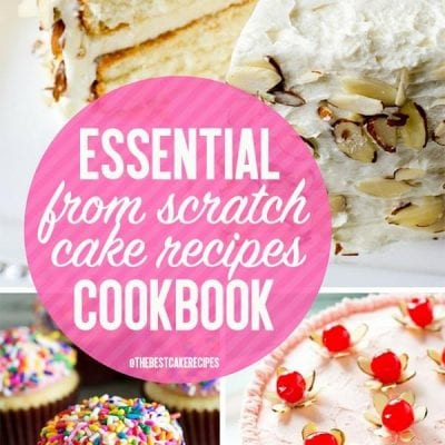 Essential Cake Recipes From Scratch Cookbook